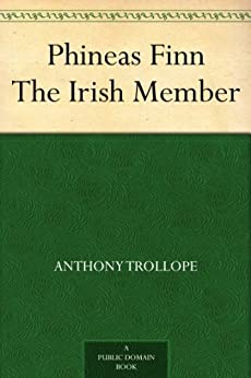 Phineas Finn The Irish Member (English Edition) par [Trollope, Anthony]