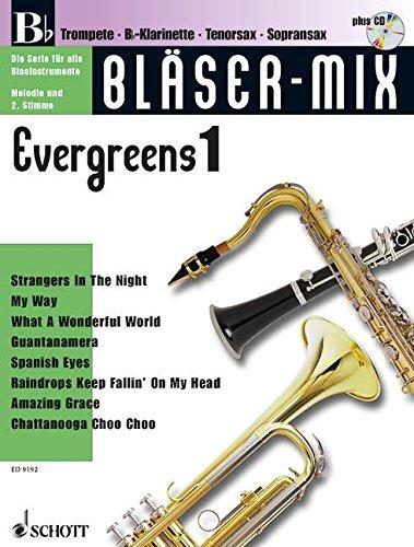 Bläser-Mix: Evergreens. B-Instrumente (Trompete, Klarinette, Sopran-Saxophon, Tenor-Saxophon). Ausgabe mit CD.