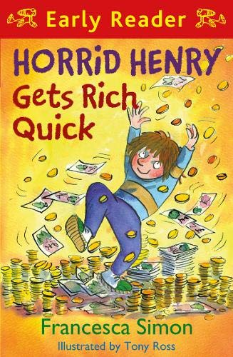 Horrid Henry Early Reader: Horrid Henry Gets Rich Quick: Book 5