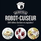 Ma cuisine au robot-cuiseur... - Valérie Duclos