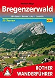 Bregenzerwald: Hittisau – Bezau – Au – Damüls. 50 Touren. Mit GPS-Tracks (Rother Wanderführer)