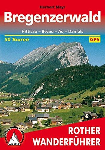Bregenzerwald: Hittisau - Bezau - Au - Damüls. 50 Touren. Mit GPS-Tracks (Rother Wanderführer)