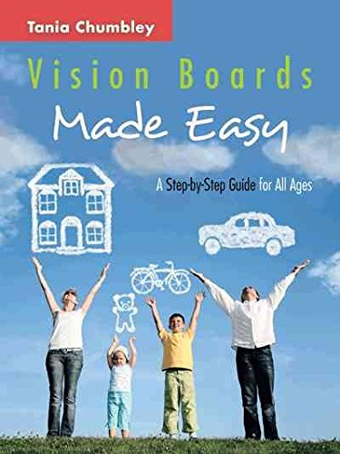[(Vision Boards Made Easy : A Step by Step Guide)] [By (author) Tania Chumbley] published on (August, 2014) (Board Balboa)
