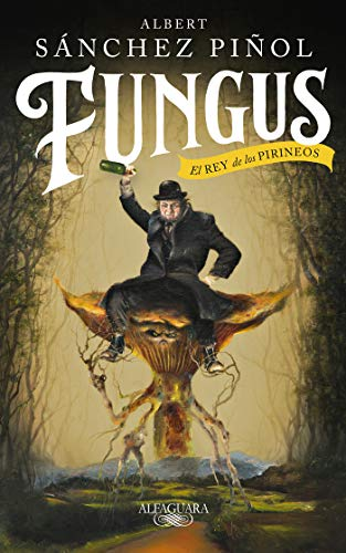 Fungus: El Rey de los Pirineos