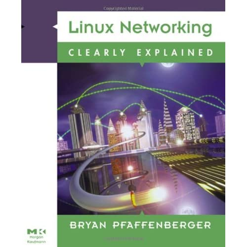 Linux Networking Clearly Explained by Bryan Pfaffenberger (31-Mar-2000) Paperback
