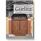 Görlitz - Auferstehung eines Denkmals: Fotografien von Jörg Schöner
