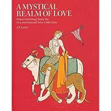 A Mystical Realm of Love: Pahari Painitings from the Eva & Konrad Seitz Collection