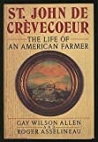 St. John de Crevecoeur: The Life of an American Farmer by Gay Wilson Allen (1987-09-15)