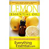 Lemon Essential Oil: Uses, Studies, Benefits, Applications & Recipes (Wellness Research Series Book 10) (English Edition)