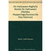 On Halloween Night/la Noche De Halloween (Holiday Happenings/sucesos De Dias Festivos)