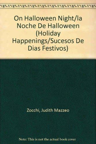 On Halloween Night/la Noche De Halloween (Holiday Happenings/sucesos De Dias Festivos) por Judith Mazzeo Zocchi