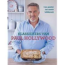 Klassiekers van Paul Hollywood: van pastei tot zoete lekkernij