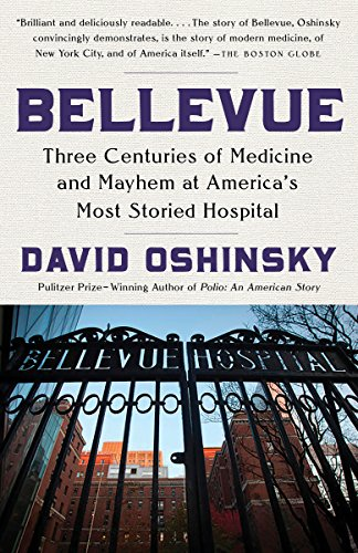Bellevue: Three Centuries of Medicine and Mayhem at America's Most Storied Hospital (English Edition)