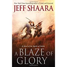A Blaze of Glory: A Novel of the Battle of Shiloh (the Civil War in the West) by Jeff Shaara (2012-05-29)