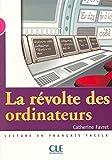 Des Ordinateurs Best Deals - La révolte des ordinateurs : Lecture en français facile Niveau 3 (Mise en scène)