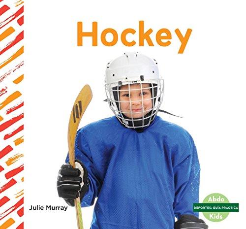 Hockey (Hockey) (Deportes: Guía práctica / Sports How To) por Julie Murray