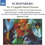 Schoenberg: Six A cappella Mixed Choruses, Suite in G, String Quartet 2