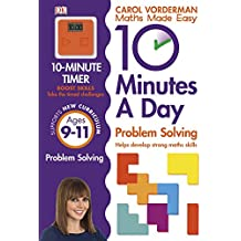 10 Minutes a Day Problem Solving KS2 Ages 9-11 (Carol Vorderman's Maths Made Easy)