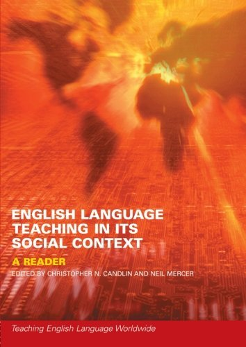 English Language Teaching in Its Social Context: A Reader (Teaching English Language Worldwide) by Christopher Candlin (Editor), Neil Mercer (Editor) (16-Nov-2000) Paperback