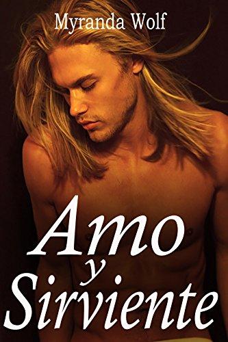 Amo y Sirviente: (Relato Erótico Gay BDSM) por Myranda Wolf