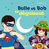 Bulle et Bob se deguisent
