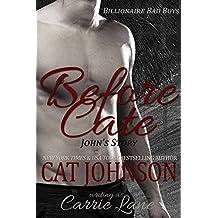 Before Cate: John's Story (Billionaire Bad Boys Book 2) (English Edition)
