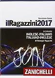 Il Ragazzini 2017. Dizionario inglese-italiano, italiano-inglese. Con Contenuto digitale (fornito elettronicamente)