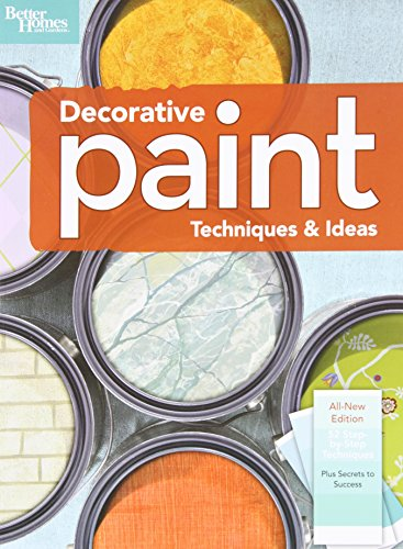 Decorative Paint Techniques and Ideas, 2nd Edition: Better Homes and Gardens (Better Homes & Gardens Decorating)