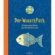 Der Wunschfisch: Erinnerungsalbum zur Erstkommunion