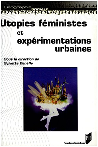 Utopies féministes et expérimentations urbaines (Géographie sociale)