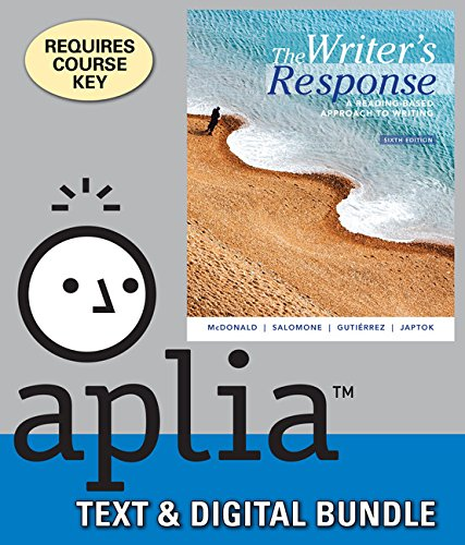 The Writer's Response + Aplia, 1-term Access: A Reading-based Approach to Writing