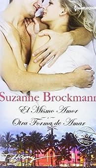 El mismo amor; Otra forma de amar par Suzanne Brockmann