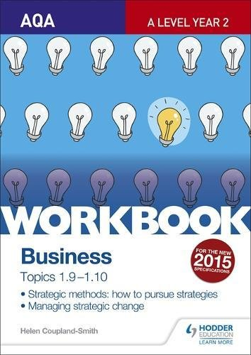 AQA A-level Business Workbook 4: Topics 1.9-1.10 (Workbooks)
