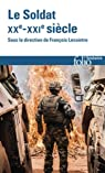 Le Soldat : XXe-XXIe siècle par Lecointre