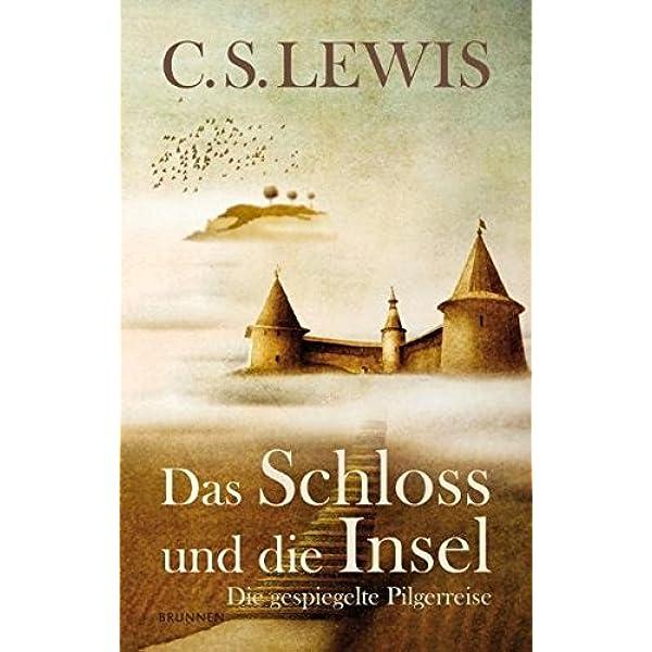 Das Schloss Und Die Insel Die Gespiegelte Pilgerreise Amazon De Lewis C S Rendel Christian Bucher