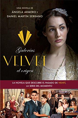 Galerías Velvet, el origen: Basada en una idea de Ramón Campos y Gema R. Neira (Planeta Vision)