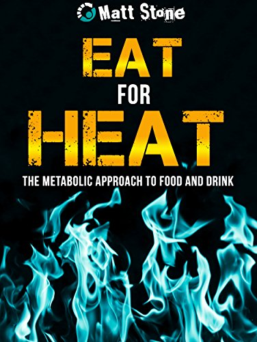 Eat for heat the metabolic approach to food and drink ebook matt eat for heat the metabolic approach to food and drink by stone matt fandeluxe Choice Image