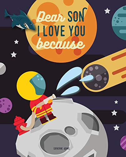 Dear Son I Love You Because: A Space and Animal Rhyming Bedtime Story (Toddler Books for Boys Book 1) (English Edition)