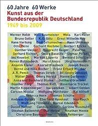60 Jahre - 60 Werke: Kunst aus der Bundesrepublik Deutschland von 1949 bis 2009