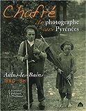 Chafré : Un photographe aux Pyrénées