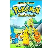 How to Draw Pokemon Sinnoh Friends: How to Draw Pokemon Characters (How to Draw Pokemon for Kids)