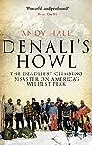 Denali's Howl: The Deadliest Climbing Disaster on America's Wildest Peak