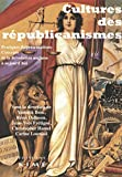 Cultures des républicanismes : Pratiques-représentations-concepts de la Révolution anglaise à aujourd'hui