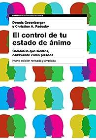 El control de tu estado de ánimo. 2ª edición par Dennis Greenberger