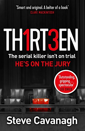 Thirteen: The serial killer isn't on trial. He's on the jury by [Cavanagh, Steve]