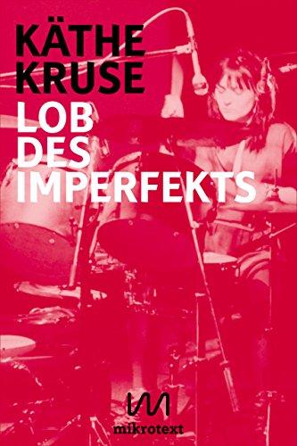 Lob des Imperfekts: Kunst, Musik und Wohnen im West-Berlin der 1980er Jahre (Kindle Single)