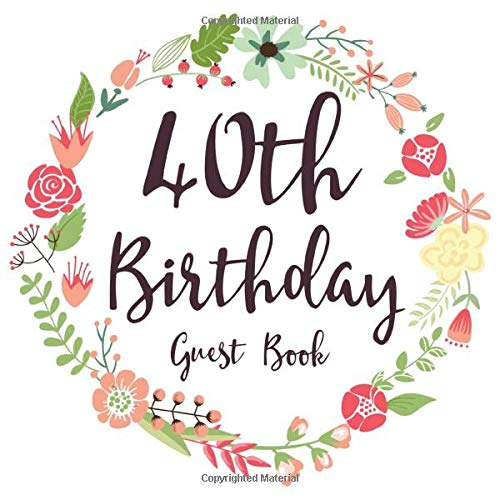 40th Birthday Guest Book: Gift Idea 40th Birthday Guestbook | 40 Years Old Gift | Fourty Birthday Party Women | Guest Book for 40. Birthday - Keepsake ... In Messages and Best Wishes with 120 Pages (Birthday Vintage-40th Party)