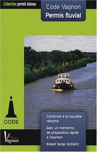 Code Vagnon Permis fluvial : Eaux intérieures avec Brevet restreint belge et mémento de préparation rapide à l'examen par André Néméta