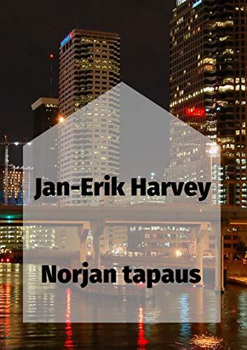 Norjan tapaus (Finnish Edition) por Jan-Erik  Harvey