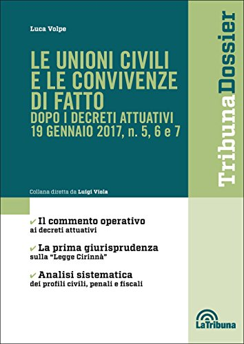 Le unioni civili e le convivenze di fatto dopo i decreti attuativi 19 gennaio 2017, n. 5, 6 e 7